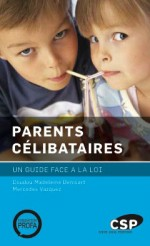 Parents célibataires, un guide face à la loi