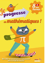 8ème Harmos - Cahier d'exercices de maths: Je progresse en Maths